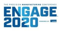MANUFACTURING ENGAGE 2020 – THE PRECISION MANUFACTURING CONFERENCE